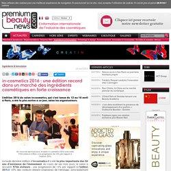 in-cosmetics 2016: une édition record dans un marché des ingrédients cosmétiques en forte croissance