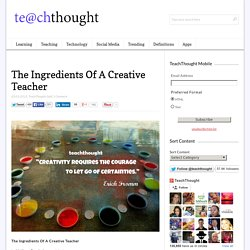 The Ingredients Of A Creative Teacher -