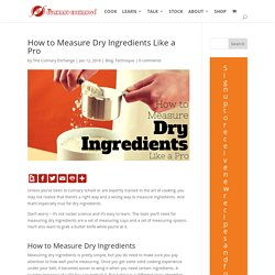 How to Measure Dry Ingredients Like a Pro - The Culinary Exchange