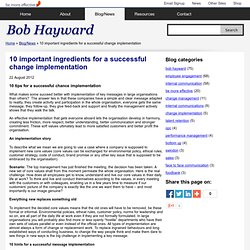 10 important ingredients for a successful change implementation - Blog/News - Bob Hayward