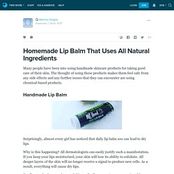 Homemade Lip Balm That Uses All Natural Ingredients