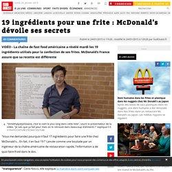 19 ingrédients pour une frite : McDonald's dévoile ses secrets