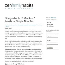 5 Ingredients. 5 Minutes. 5 Meals. – Simple Noodles | Zen Family Habits