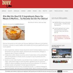 Elle Met Un Oeuf Et 5 Ingrédients Dans Un Moule À Muffins… Sa Recette Est Un Pur Délice!