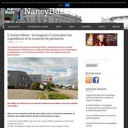 L'atelier Meon – le magasin d'usine pour les ingrédients et le matériel de pâtisserie « NancyBuzz