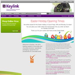 Keylink: The UK's leading supplier of Chocolate,Ingredients, Packaging and Machinery for Chocolate, Bakery and Patisserie work.