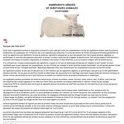 INGRÉDIENTS DÉRIVÉS DE SUBSTANCES ANIMALES