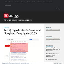Top #3 Ingredients of a Successful Google Ad Campaign in 2020