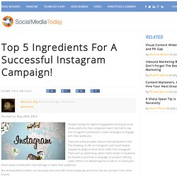 Top 5 Ingredients For A Successful Instagram Campaign!