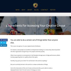 3 Ingredients For Accessing Your Creative Genius