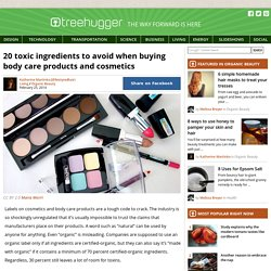 20 toxic ingredients to avoid when buying body care products and cosmetics