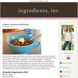 Ingredients, Inc.Chipotle Vegetarian Chili Recipe