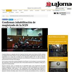 Confirman inhabilitación de magistrado de la SCJN - La Jornada