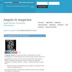 Un inhabituel Roi de Coeurs – Angelo le magicien