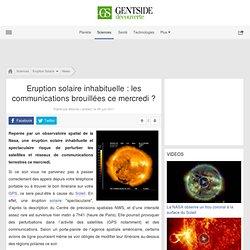 Eruption solaire inhabituelle : les communications brouillées ce mercredi ?
