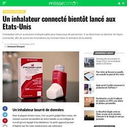 Un inhalateur connecté bientôt lancé aux Etats-Unis