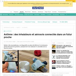 Asthme : Des inhalateurs et aérosols connectés dans un futur proche