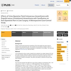 Effects of Intra-Operative Total Intravenous Anaesthesia with Propofol versus Inhalational Anaesthesia with Sevoflurane on Post-Operative Pain in Liver Surgery: A Retrospective Case-Control Study