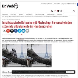 Inhaltsbasierte Retusche mit Photoshop: So verschwinden störende Bildelemente im Handumdrehen