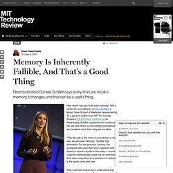 Memory Is Inherently Fallible, And That's a Good Thing