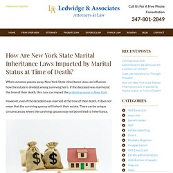 How Are New York State Marital Inheritance Laws Impacted by Marital Status at Time of Death?