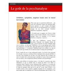 Inhibition, symptôme, angoisse noués avec le noeud borroméen - Le goût de la psychanalyse Le goût de la psychanalyse