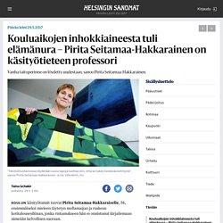 Kouluaikojen inhokkiaineesta tuli elämänura – Pirita Seitamaa-Hakkarainen on käsityötieteen professori - Päivän lehti 29.5.2017 - HS.fi