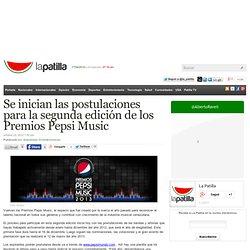 Se inician las postulaciones para la segunda edición de los Premios Pepsi Music