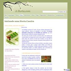 Iniciando uma Horta Caseira - A Horta.com
