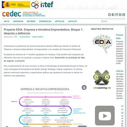 Proyecto EDIA. Empresa e Iniciativa Emprendedora. Bloque 1: Ideación y definición