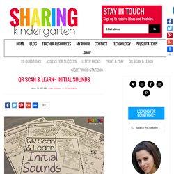QR Scan & Learn~ Initial Sounds - Sharing Kindergarten