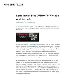 Learn Initial Step Of How To Wheelie A Motorcycle