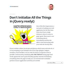 Don't Initialize All the Things in jQuery.ready()