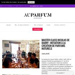Master Class Nicolas de Barry : Initiation à la création de parfums naturels - La boutique Auparfum