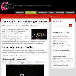 TPE CP-CE1 : Initiation au Light Painting