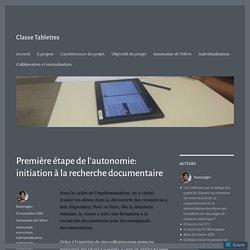 Première étape de l'autonomie: initiation à la recherche documentaire – Classe Tablettes