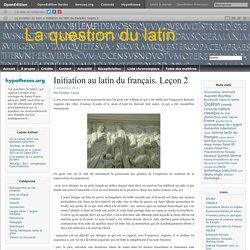 Du latin au français. Leçon 2