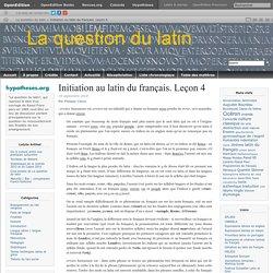 Du latin au français. Leçon 4