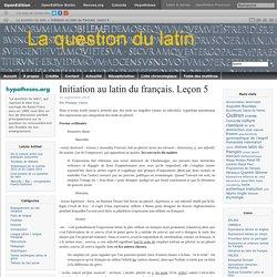 Du latin au français. Leçon 5