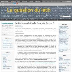 Du latin au français. Leçon 6