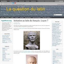 Du latin au français. Leçon 7