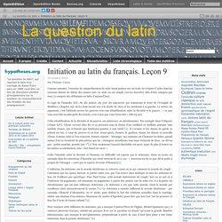 Du latin au français. Leçon 9