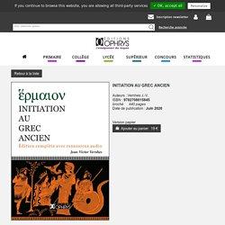 Initiation au grec ancien - Vernhes J.-V.