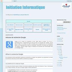 Initiation Informatique: Astuces de recherche Google