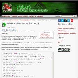 Initiation au réseau Wifi sur Raspberry Pi