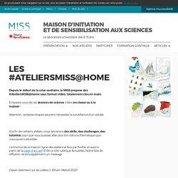 Les #Ateliers MISS confinés – MISS – Maison d'initiation et de sensibilisation aux sciences