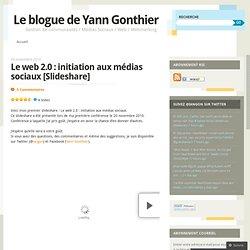 Le web 2.0 : initiation aux médias sociaux [Slideshare] « Le blogue de Yann Gonthier