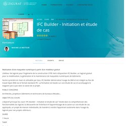 IFC Builder – Initiation et étude de cas – ZIGURAT GLOBAL INSTITUTE OF TECHNOLOGY
