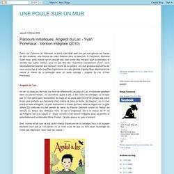 UNE POULE SUR UN MUR: Parcours initiatiques. Angelot du Lac - Yvan Pommaux - Version intégrale (2010)