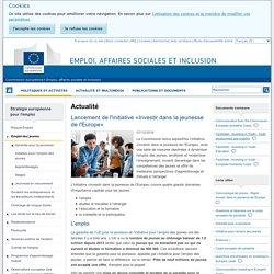 Lancement de l'initiative «Investir dans la jeunesse de l'Europe» - Emploi, affaires sociales et inclusion - Commission européenne